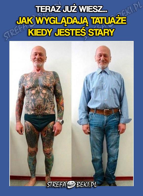 Tak wyglądają tatuaże kiedy jesteś stary