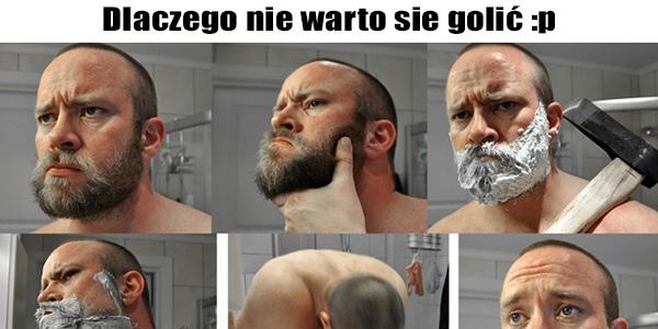 Dlaczego nie warto się golić :p