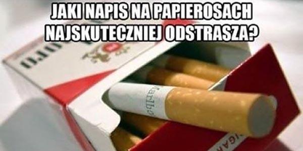 Jaki napis na papierosach najskuteczniej odstrasza?