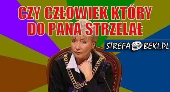 Logiczne pytanie sędzi Anny Marii Wesołowskiej ;p