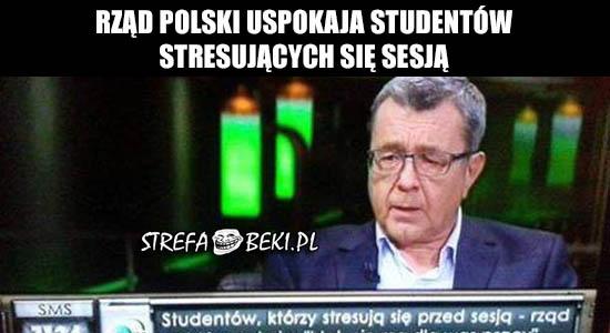Rząd polski uspokaja studentów stresujących się sesją.