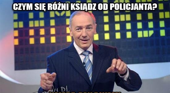 Czym się różni ksiądz od policjanta?