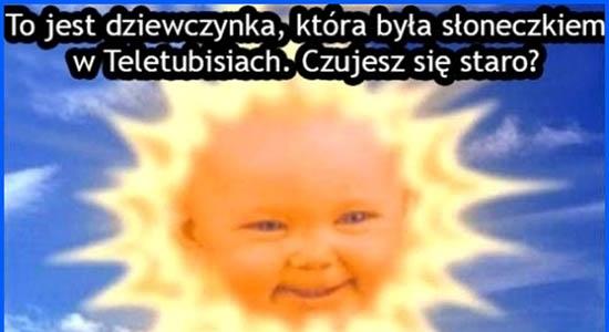 To jest dziewczyna, która była słoneczkiem w Teletubisiach