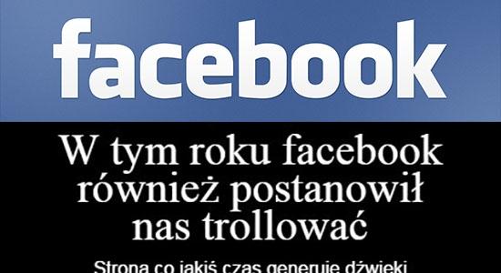 """Facebook też dzisiaj """"robi sobie z nas jaja"""""""