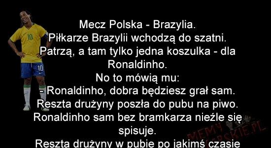 Kawał o Ronaldinho oraz polskiej reprezentacji :p