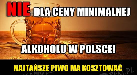 Nie dla ceny minimalnej alkoholu w Polsce!