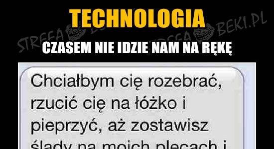 Technologia czasem nie idzie nam na rękę