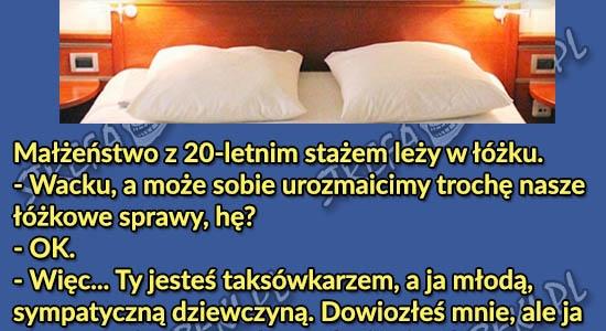 Urozmaicenie łóżkowych spraw małżeństwa z 20 - letnim stażem