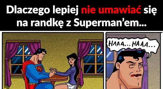 Dlaczego lepiej nie umawiać się na randkę z Superman'em