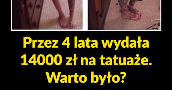 Przez 4 lata wydała 14000 zł na tatuaże