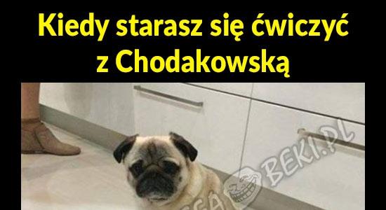 Kiedy starasz się ćwiczyć z Chodakowską