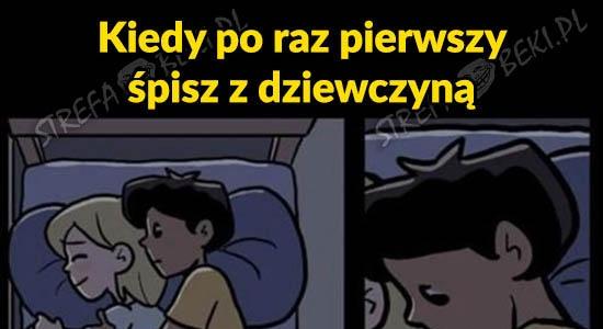 Kiedy po raz pierwszy śpisz z dziewczyną