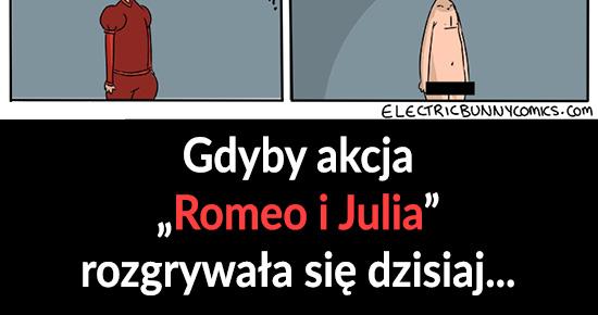 Romeo i Julia w dzisiejszych czasach