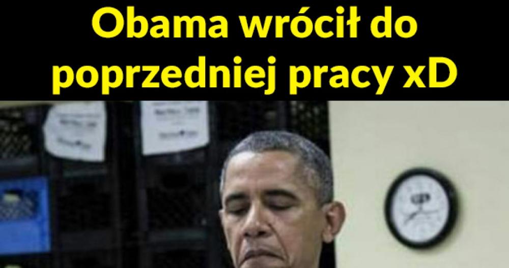 Obama wrócił do poprzedniej pracy xD