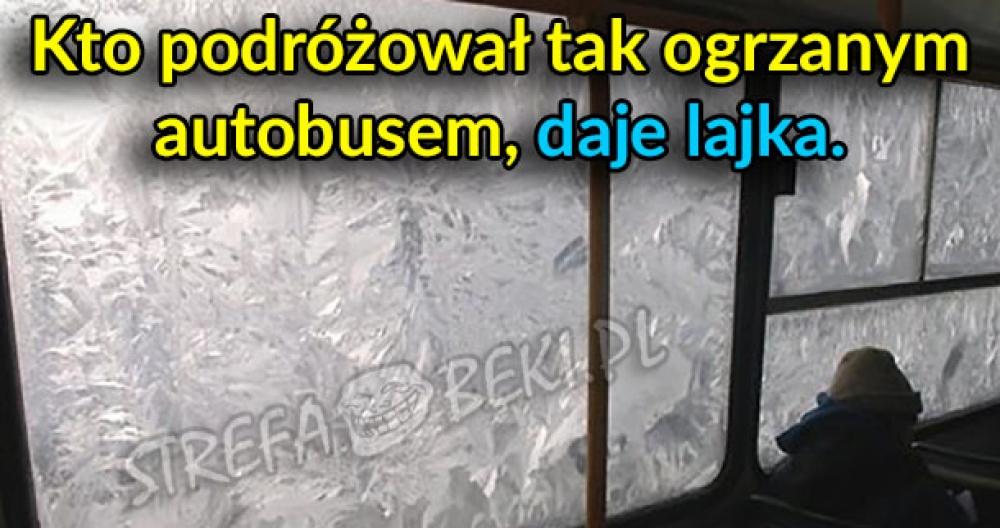Kto podróżował tak ogrzanym autobusem?