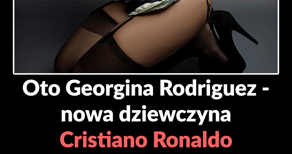 Nowa dziewczyna Cristiano Ronaldo