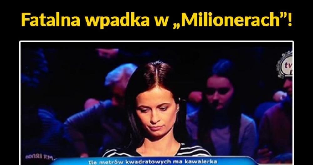 "Fatalna wpadka w ""Milionerach""!"