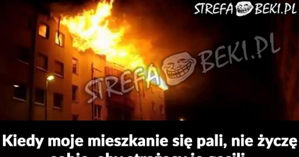 Kiedy moje mieszkanie się pali