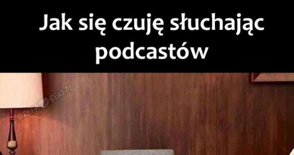 Jak się czuję słuchając podcastów
