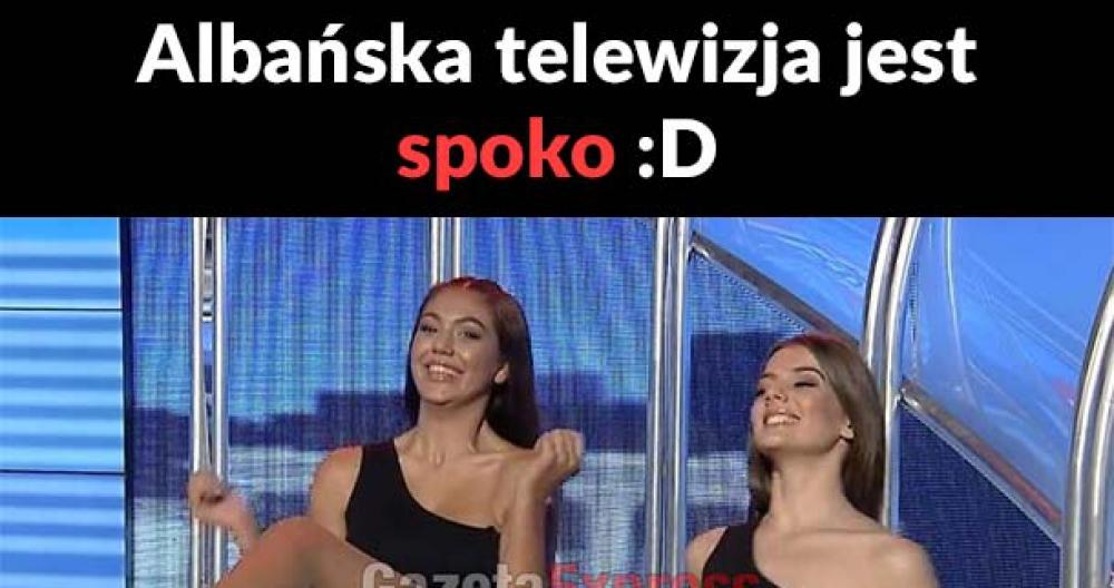 Albańska telewizja jest spoko :D